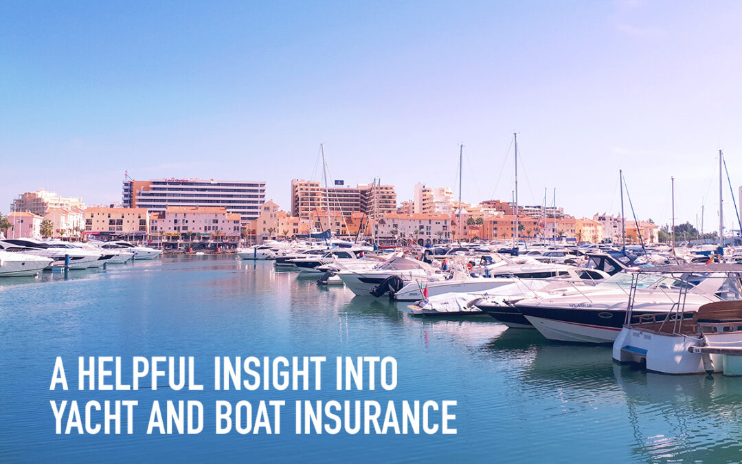 A helpful insight into yacht and boat insurance