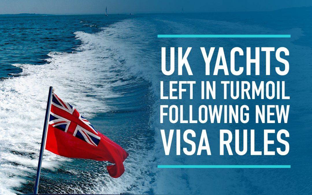 UK Yachts left in turmoil following new Visa Rules